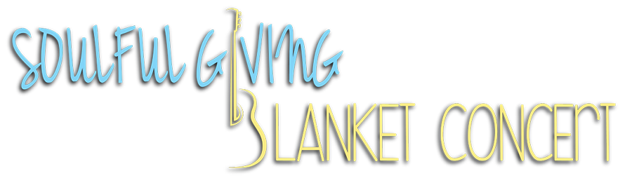 Soulful Giving Blanket Concert